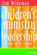 Children's Ministry Leadership The You-Can-Do-It Guide