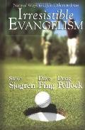 Irresistible Evangelism [natural Ways to Open Others to Jesus]