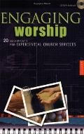 Engaging Worship: 20 Blueprints for Experiential Church Services