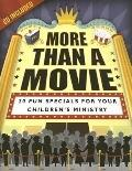 More than a Movie 20 Fun Specials for Your Children's Ministry