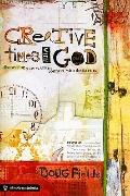 Creative Times With God: Discovering New Ways to Connect With the Savior (Simply for Students)