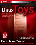Linux Toys 13 Cool Projects for Home, Office and Entertainment