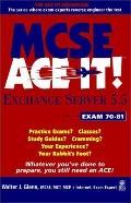 MCSE Exchange Server 5.5 Ace It!: Exam 70-81