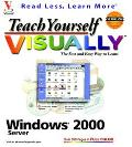Teach Yourself Visually Windows 2000 Server