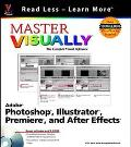 Master Visually Adobe Photoshop, Illustrator, Premiere, and After Effects