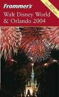 Frommer's 2004 Walt Disney World & Orlando