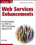 Web Services Enhancements Understanding the Wse for .Net Enterprise Applications