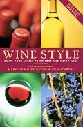 Wine Style Using Your Senses to Explore and Enjoy Wine