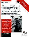 Novell's GroupWise 5 Administrator's Guide - Shawn B. Rogers - Paperback
