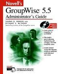Novell's Groupwise 5.5 Administrator's Guide Administrator's Guide