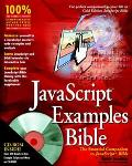 Javascript Examples Bible The Essential Companion to Javascript Bible