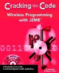Wireless Programming With J2Me Cracking the Code