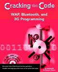 Wap, Bluetooth, and 3G Programming Cracking the Code