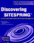 Discovering Sitespring: A Practical Guide to Web Site Project Management - Monique Daley - P...