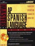 Arco Master the Ap Spanish Language Test 2001: Teacher-Tested Strategies and Techniques for ...