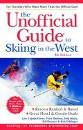 The Unofficial Guide to Skiing in the West - Peter Shelton