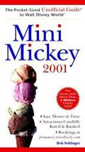 Mini Mickey 2001: The Pocket-Sized Unofficial Guide to Walt Disney World - Bob Sehlinger