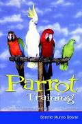 Parrot Training A Guide to Taming and Gentling Your Avian Companion