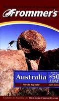 Frommer's Australia from $50 a Day The Ultimate Guide to Comfortable Low-Cost Travel
