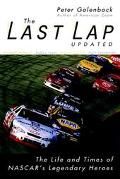 Last Lap The Life and Times of Nascar's Legendary Heroes
