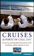 Frommer's 2005 Cruises & Ports of Call from U.S. and Canadian Home Ports to the Caribbean, A...