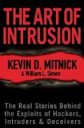 Art Of Intrusion The Real Stories Behind The Exploits Of Hackers, Intruders, & Deceivers