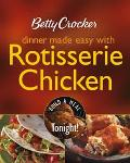 Betty Crocker Dinner Made Easy With Rotisserie Chicken Build a Meal Tonight!