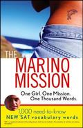 Marino Mission One Girl, One Mission, One Thousand Words, 1,000 Need-to-Know SAT Vocabulary ...