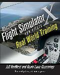 Microsoft Flight Simulator for Real Pilots Real World Training