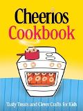 Cheerios Cookbook Tasty Treats And Clever Crafts for Kids