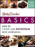 Betty Crocker Basics How To Cook And Entertain With Confidence