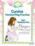 I Am Thankful For...Prayer Patty prays peacefully ... Cursive Handwriting Practice GP-75042