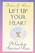 Lift Up Your Heart A Guide to Spiritual Peace
