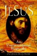 Jesus An Unconventional Biography