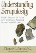 Understanding Scrupulosity Helpful Answers for Those Who Experience Nagging Questions and Do...