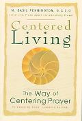 Centered Living The Way of Centering Prayer