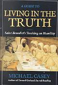 Guide to Living in the Truth Saint Benedict's Teaching on Humility