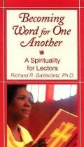 Becoming Word for One Another A Spirituality for Lectors