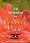 Invitation to Centering Prayer Including an Introduction to Lectio Divina