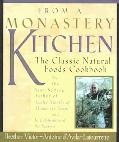 From a Monastery Kitchen The Classic Natural Foods Cookbook