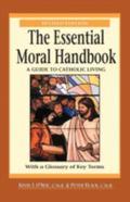 Essential Moral Handbook A Guide to Catholic Living