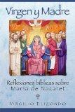 Virgen y Madre: Reflexiones bblicas sobre Mara de Nazaret (Spanish Edition)