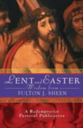 Lent and Easter Wisdom from Fulton J. Sheen Daily Scripture and Prayers Together With Sheen'...