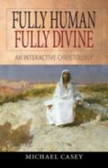 Fully Human, Fully Divine An Interactive Christology