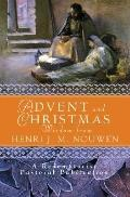 Advent And Christmas Wisdom From Henri J.m. Nouwen Daily Scripture And Prayers Together With...
