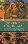 Advent and Christmas Wisdom from Pope John Paul II Daily Scripture and Prayers Together with...