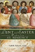 Lent and Easter Wisdom from St. Benedict