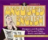 Richard Lederer's Anguished English 2008 Calendar: A 366-day Calender