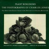 Plant Kingdoms: The Photographs of Charles Jones