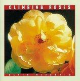 Climbing Roses (Rose Garden Series)
